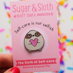 The little Sloth of Self-care is the perfect reminder to look after yourself, wear him with pride so others can remember too!