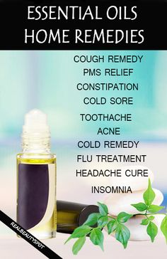 Best Home Remedies with essential oils - cold, cough, flu, headache, cold sore, toothache... etc