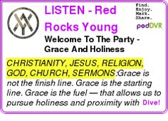 #CHRISTIANITY, #PODCAST  LISTEN - Red Rocks Young Adults    Welcome To The Party - Grace And Holiness    LISTEN...  http://podDVR.COM/?c=4eb860b1-9f4e-321b-e25d-6b5d24c549c2