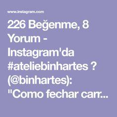 """226 Beğenme, 8 Yorum - Instagram'da #ateliebinhartes 💟 (@binhartes): """"Como fechar carreira? Aulinha da @hobiozel #aprendendocroche #videoaula #videodecroche…"""""""