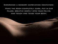 sensory deprivation for enhanced sexual sensations...