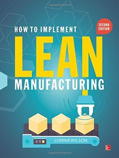 Amazon.com: How To Implement Lean Manufacturing, Second Edition (9780071835732): Lonnie Wilson: Books