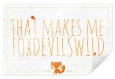 "Lustiges Poster ""That makes me foxdevilswild"" von wall-art.de"