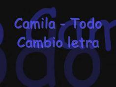 Camila - Todo Cambio letra - YouTube