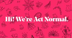 Act Normal is a Digital Studio in Stockholm, Sweden. We help brands with marketing, branding and innovation.