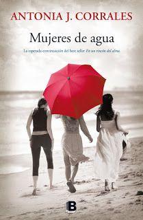 Mujeres de agua - Antonia J. Corrales http://www.eluniversodeloslibros.com/2016/06/mujeres-de-agua-antonia-j-corrales.html