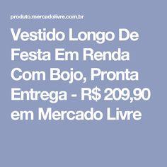 Vestido Longo De Festa Em Renda Com Bojo, Pronta Entrega - R$ 209,90 em Mercado Livre