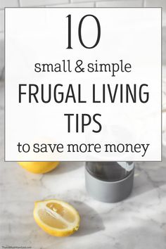 These super easy frugal living tips will show you how easy it is to be frugal and save money everyday. Those small habits add up to big savings. See how living a frugal life is so easy once you know where to save the most money. Learn these frugal ways to save money now. #frugal #frugalliving #frugality