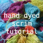 hand dyed scrim textile art free tutorial  http://rosiepink.typepad.co.uk/rosiepink/