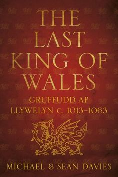 Buy The Last King of Wales: Gruffudd ap Llywelyn, c. by Michael Davies, Sean Davies and Read this Book on Kobo's Free Apps. Discover Kobo's Vast Collection of Ebooks and Audiobooks Today - Over 4 Million Titles! History Books, Family History, Reading Lists, Book Lists, Reading Books, British History, Tudor History, Asian History, European History