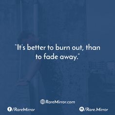 #raremirror #raremirrorquotes #quotes #like4like #likeforlike #likeforfollow #like4follow #follow #followforfollow #funny #comedy #sarcasm #funnyquotes #comedyquotes #sarcasmquotes #better #burn #out #fade #away