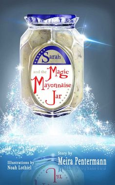 Sarah and the Magic Mayonnaise Jar by Meira Pentermann on StoryFinds - FREE Kindle book deal - magical middle grade novel