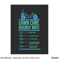 Lawn Mowing - Lawn Care Hourly Rate Postcard | 1000 Toro Mowers, Lawn Care Business Cards, Lawn Maintenance, Garden Gifts, T Shirts With Sayings, Business Quotes, Lawn Mower, Funny Quotes