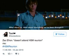 "We know that he's ~gotta go his own way~, but we've been though so much with him. | People Are Mad That Zac Efron Won't Be In The ""High School Musical"" Reunion"