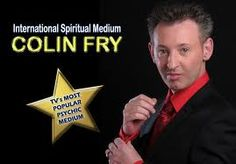 International Psychic Medium Colin Fry : International psychic medium Colin Fry is cooking up a storm on Knowledge Of Spirit Radio 6/28/2013 http://www.knowledgeofspirit.com