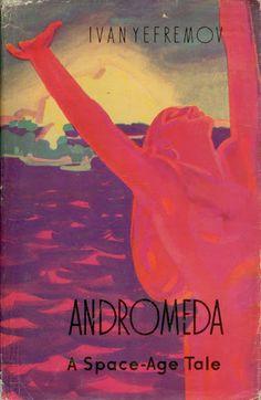 Vintage Russian Science Fiction Ivan Efremov - Andromeda (1959)