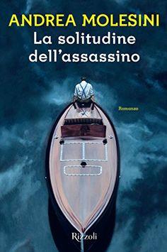 La solitudine dell'assassino di Andrea Molesini Audiobooks, Ebooks, This Book, Parenting, Kindle, Free Apps, Amazon, Collection, Products
