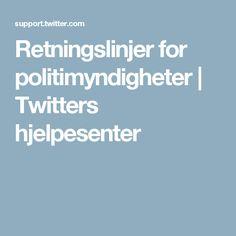 Retningslinjer for politimyndigheter | Twitters hjelpesenter