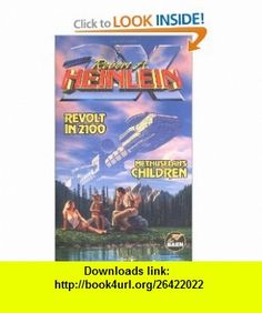 Revolt in 2100  Methuselahs Children (9780671577803) Robert A. Heinlein , ISBN-10: 0671577808  , ISBN-13: 978-0671577803 ,  , tutorials , pdf , ebook , torrent , downloads , rapidshare , filesonic , hotfile , megaupload , fileserve