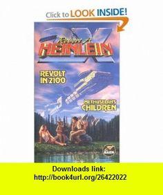 Revolt in 2100  Methuselahs Children (9780671577803) Robert A. Heinlein , ISBN-10: 0671577808  , ISBN-13: 978-0671577803 ,  , tutorials , pdf , ebook , torrent , downloads , rapidshare , filesonic , hotfile , megaupload , fileserve