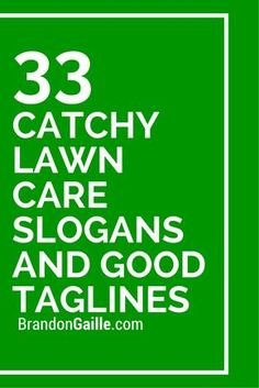 33 Catchy Lawn Care Slogans and Good Taglines
