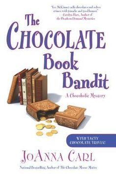 The Chocolate Book Bandit (2013) (Book 13 in the Chocoholic Mysteries series) A novel by JoAnna Carl