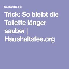 Trick: So bleibt die Toilette länger sauber | Haushaltsfee.org