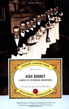 High Bonnet: A Novel of Epicurean Adventures (Modern Library Food) by Idwal Jones, http://www.amazon.com/dp/0375757562/ref=cm_sw_r_pi_dp_O1Xzqb1KRC23Z