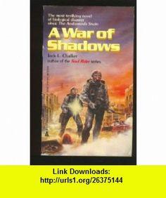 A War of Shadows (9780441871964) Jack L. Chalker , ISBN-10: 0441871968  , ISBN-13: 978-0441871964 ,  , tutorials , pdf , ebook , torrent , downloads , rapidshare , filesonic , hotfile , megaupload , fileserve