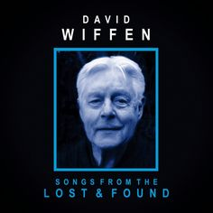 Folk Roots/Folk Branches with Mike Regenstreif: David Wiffen – Songs from the Lost & Found Ian And Sylvia, Eric Andersen, The Black Crowes, Harry Belafonte, Sing Out, True North, Folk Music, Lost & Found, Jukebox