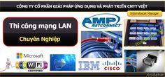 Công ty thi công mạng LAN văn phòng, công ty, nhà máy, trường học, bệnh viện chuyên nghiệp