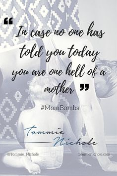 """"""" In case no one ❤ has told you today you are one hell of a MOTHER! 👩 """" 💐 #MOMBOMBS"""