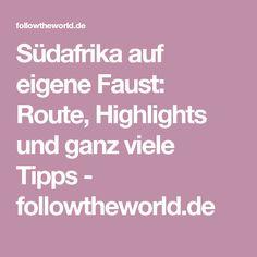 Südafrika auf eigene Faust: Route, Highlights und ganz viele Tipps - followtheworld.de