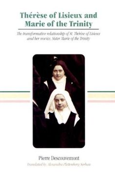 Therese of Lisieux and Marie of the Trinity: The Transformative Relationship of Saint Therese of Lisieux and Her Novice Sister Marie of the Trinity by Pierre Descouvemont http://www.amazon.com/dp/0818907320/ref=cm_sw_r_pi_dp_znO7tb0CES537
