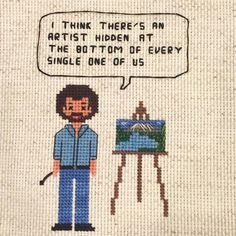 "412 Likes, 9 Comments - Shannon Downey (@badasscrossstitch) on Instagram: ""Listen to #BobRoss. He has always known what I believe. I'm going to help pull the hidden artist…"""