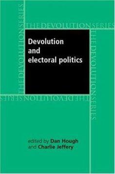 """""""Devolution and electoral politics."""" JF1001.D474 2006"""