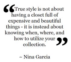 Fashion Quote ~ Nina Garcia