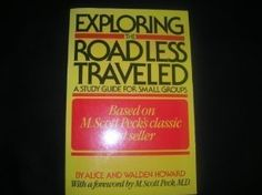 Exploring The Road Less Traveled - Study Guide For Small Groups, Workbook For Individuals, Step-by-step Guide For Group Leaders: Alice Howard, Walden Howard, M. Scott Peck: 9780671542924: Amazon.com: Books