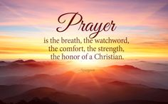 Prayer is the breath of our spiritual life.
