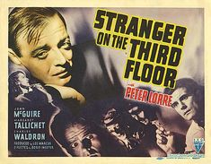 """film noir movie poster - Stranger on the Third Floor is a 1940 film noir, starring Peter Lorre and released by RKO Radio Pictures.   The film was directed by Boris Ingster and co-written by Nathaniel West.  It is often cited as the first """"true"""" film noir of the classic period (1940–1959)"""