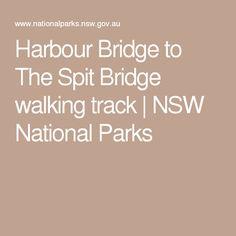 Harbour Bridge to The Spit Bridge walking track | NSW National Parks