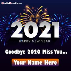 2020 Miss You Quotes Images With Name Wishes, Happy New Year Goodbye 2020 Greeting Card Photo Edit Online, Best Wish You all Friend And Family Bye 2020 Welcome 2021 Pictures Download Free, Latest Customized Name Writing Beautiful Wallpapers Happy New Year Message.