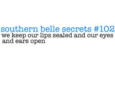 "Girls with Pearls - Southern Belle Secrets "" We keep out lips sealed and our eyes and ears open."""