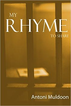 Toni Muldoon spent 4+ yrs in prisons across the UK & Spain. These are the poems he wrote, straight from his heart.  Amazon.com: My Rhyme to Share eBook: Antoni Muldoon: Kindle Store