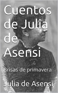 Cuentos de Julia de Asensi: Brisas de primavera (Spanish Edition) de Julia de Asensi, http://www.amazon.fr/dp/B00PML06N8/ref=cm_sw_r_pi_dp_5.-Gub107CAA0