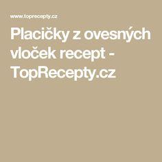 Placičky z ovesných vloček recept - TopRecepty.cz