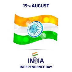 Indian Independence Day Images, 15 August Independence Day, Independence Day Greetings, India Independence, Hindu Festivals, August 15, Flag India, Vector Free, Abstract