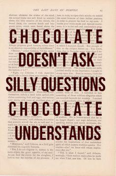 Chocolate understands.....