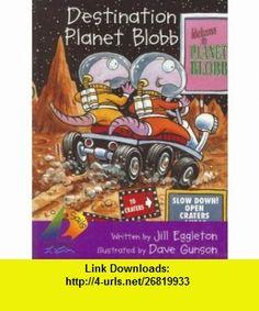Destination Planet Blobb (Sails Fluency) (9780757818837) Jill Eggleton, Dave Gunson , ISBN-10: 0757818838  , ISBN-13: 978-0757818837 ,  , tutorials , pdf , ebook , torrent , downloads , rapidshare , filesonic , hotfile , megaupload , fileserve