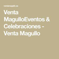 Venta MagulloEventos & Celebraciones - Venta Magullo